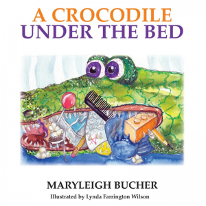 A Crocodile Under the Bed book by Maryleigh Bucher