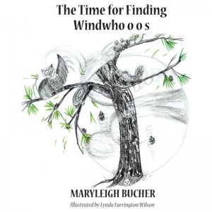 The Time for Finding Windwho o o s book by Maryleigh Bucher