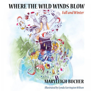 Where the Wild Winds Blow Fall and Winter book by Maryleigh Bucher