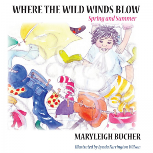 Where the Wild Winds Blow Spring and Summer book by Maryleigh Bucher